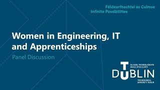 Image for Women in Engineering, IT and Apprenticeships with Dairine Frawley, EirGrid, Mairead O'Leary, SAP, Martha Kinch, ESB and Amy Rowe, Mastercard