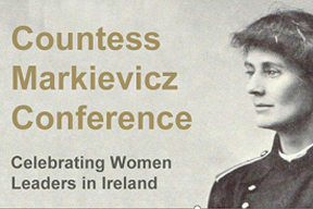 Image for Countess Markievicz Conference - Celebrating Women Leaders in Ireland